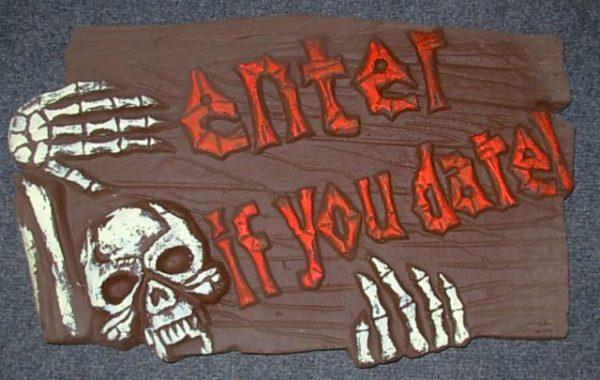 Enter if dare polystyrene sign