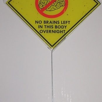 Zombie yard sign - no brains